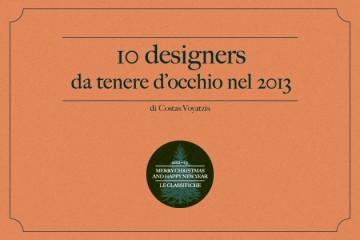 10 designers da tenere d'occhio nel 2013