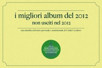 I migliori album del 2012 non usciti nel 2012
