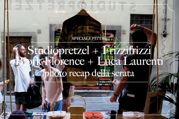 Studiopretzel + Frizzifrizzi + Bjørk + Luca Laurenti @ Pitti84