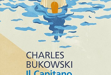 Charles Bukowski, Il capitano è fuori a pranzo, Universale Economica Feltrinelli, 2013