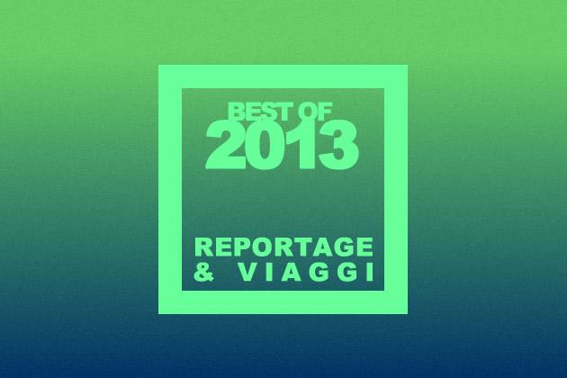 bestof2013_reportageviaggi