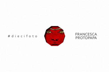 diecifoto francescaprotopapa