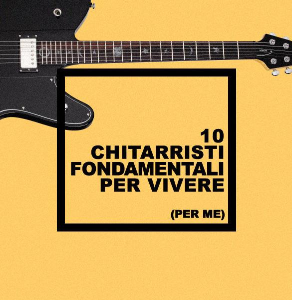 10 chitarristi