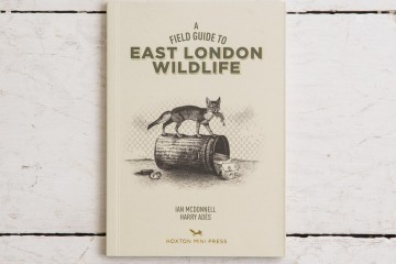 A Field Guide to East London Wildlife, Hoxton Mini Press, 2014