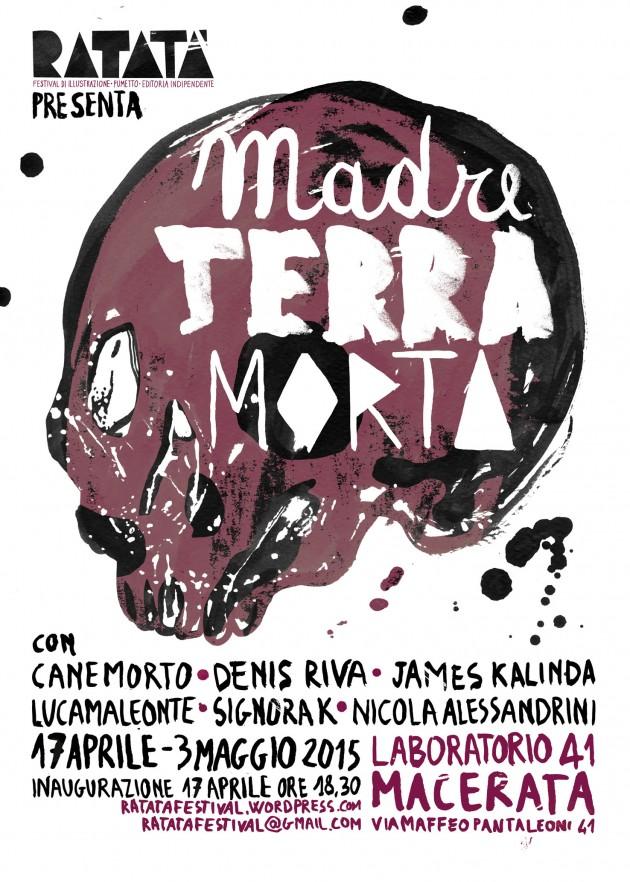 MadreTerraMorta: sei artisti indipendenti italiani riflettono sulla natura e sul suo deterioramento. con Canemorto, Denis Riva, James Kalinda, Lucamaleonte, Signora K, Nicola Alessandrini
