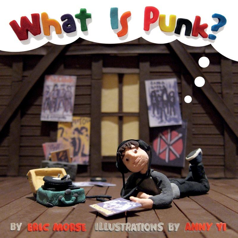 """What is Punk?"", di Eric Morse e Anny Yi, Akashic Books 2015"