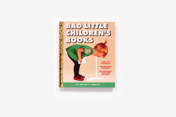 """Bad Little Children's Book"", di Arthur Gackley, Abrams Books, settembre 2016"