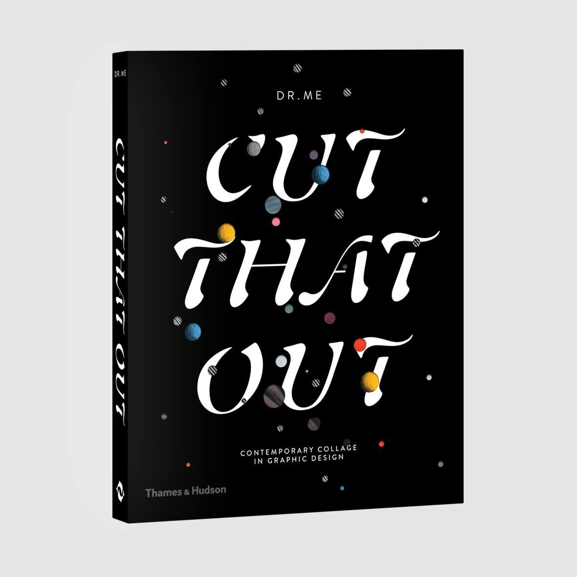 """DR.ME, """"Cut That Out"""", Thames & Hudson, 2016"""