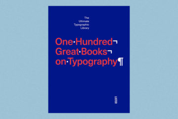 """One Hundred Great Books on Typography"", a cura di Agata Toromanoff, Luster, 2016"
