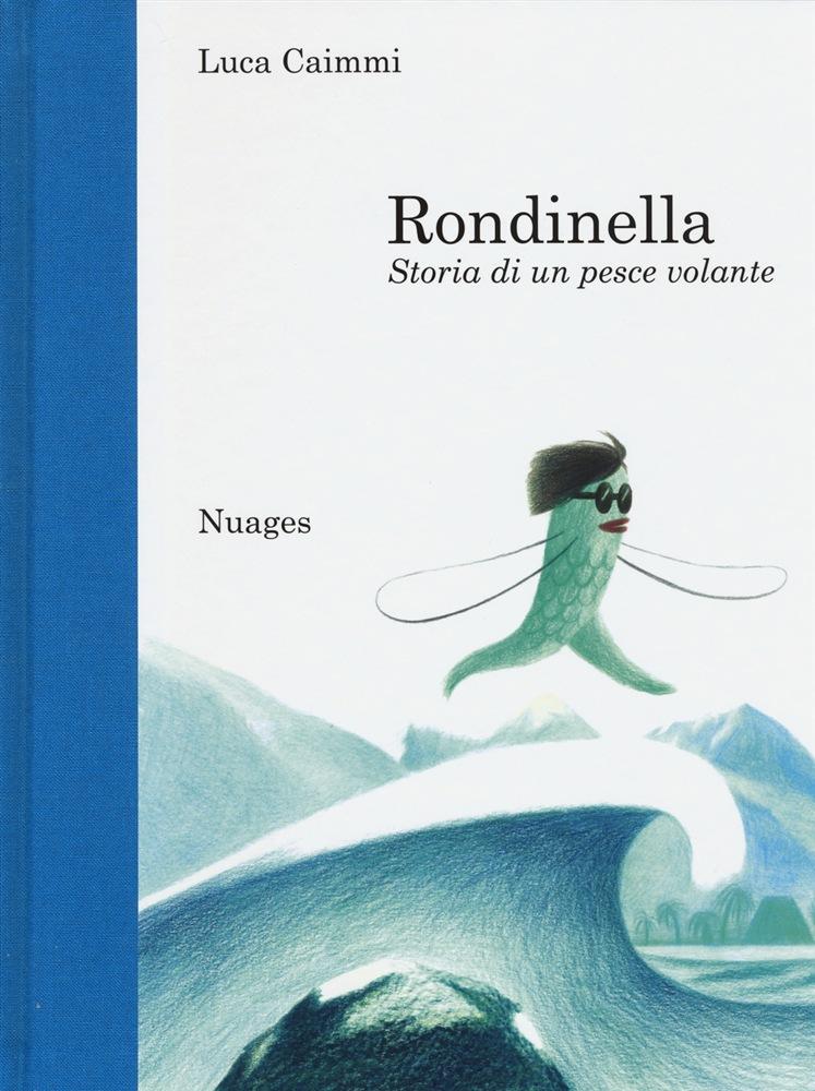"""""""Rondinella. Storia di un pesce volante"""", di Luca Caimmi, Nuages, gennaio 2016"""