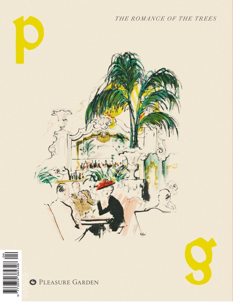 Il quarto numero di Pleasure Garden è dedicato agli alberi