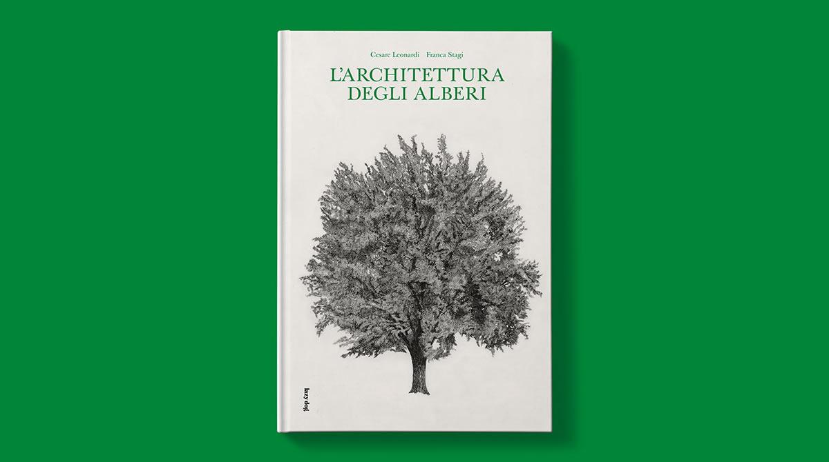 Lazy Dog pubblica una nuova edizione di un testo fondamentale: L'Architettura degli Alberi