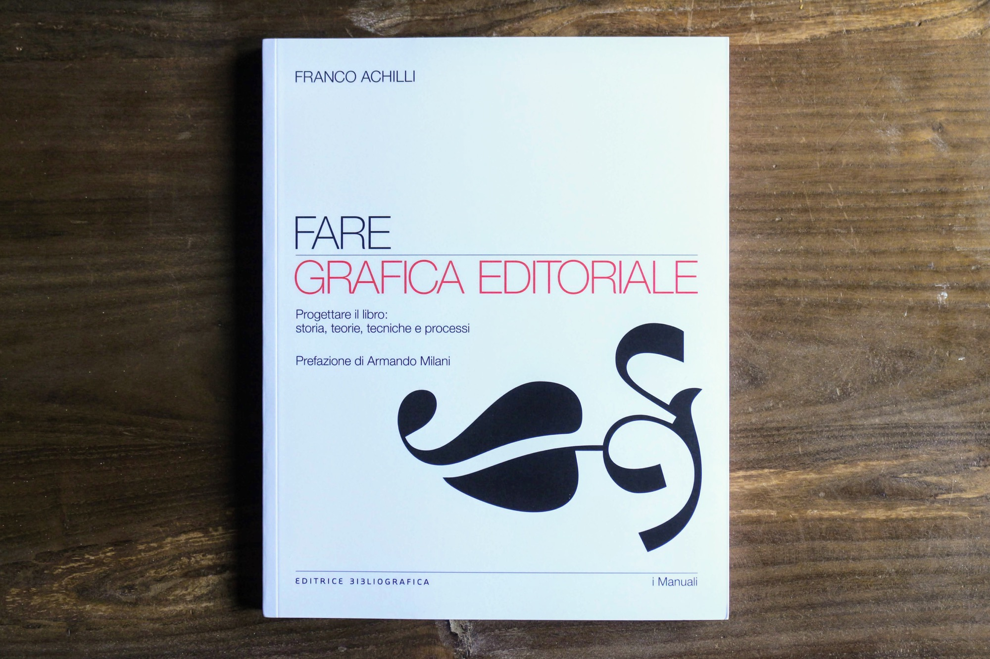 Fare grafica editoriale: un libro che spiega come fare libri