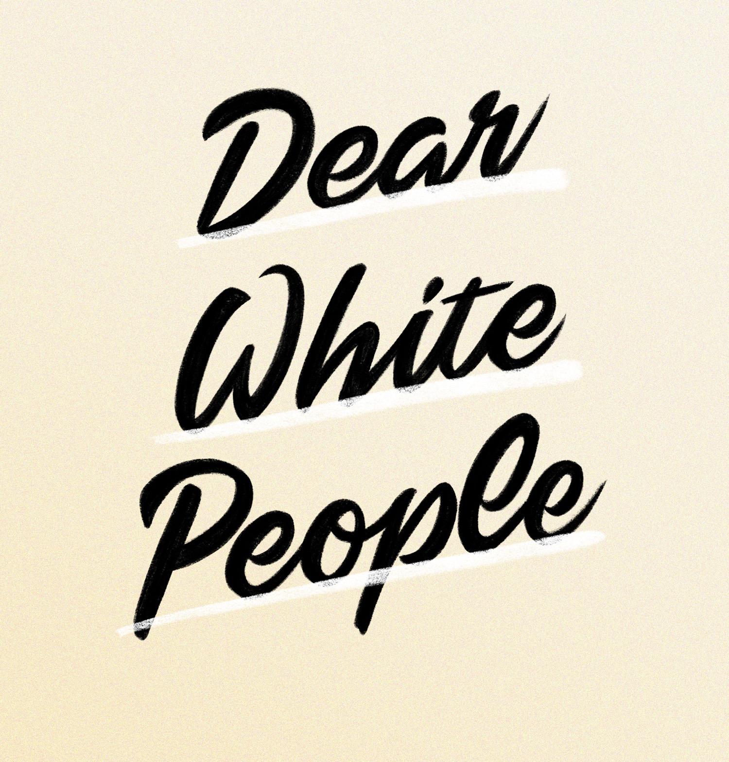 Dear White People lettering