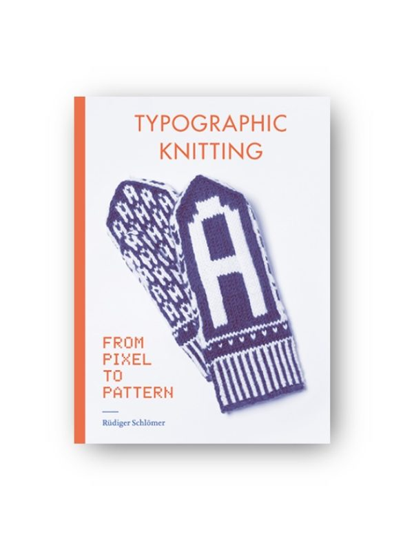 Typographic Knitting  From Pixel to Pattern 0