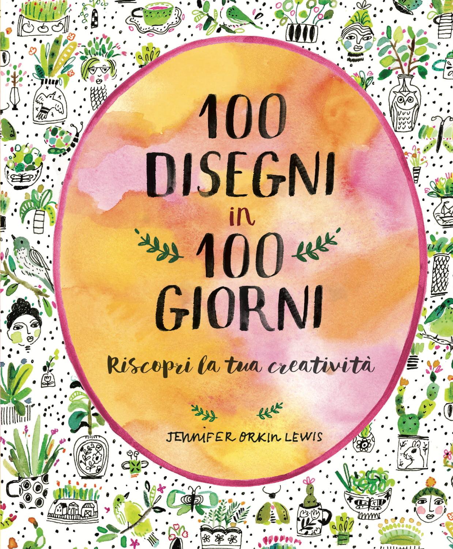 Cover 100disegni100giorni  crediti Jennifer Orkin Lewis 24 ORE Cultura