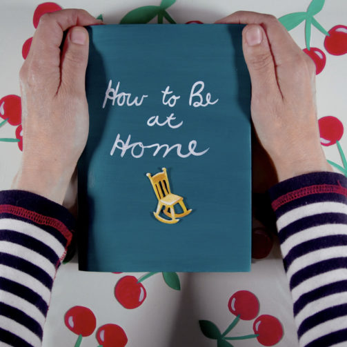 how to be at home 1